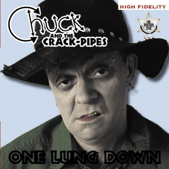 Buy Online Chuck & The Crack-Pipes - One Lung Down