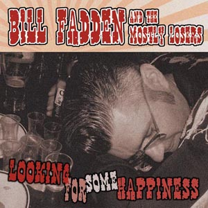 Buy Online Bill Fadden & The Mostly Losers - Looking For Some Happiness CD Album