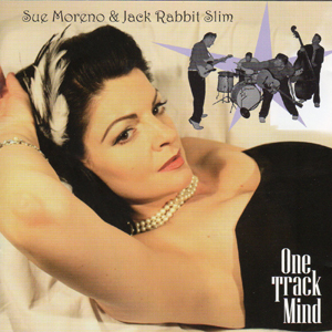 Buy Online Sue Moreno & Jack Rabbit Slim - One Track Mind