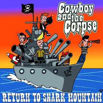 Buy Online Cowboy & The Corpse - Return To Shark Mountain CD Album