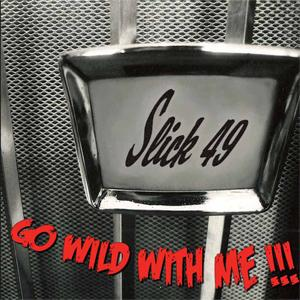 Buy Online Slick 49 - Go Wild With Me