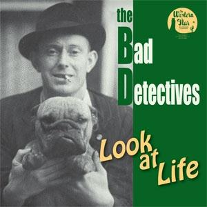 Buy Online The Bad Detectives - Look At Life CD Album