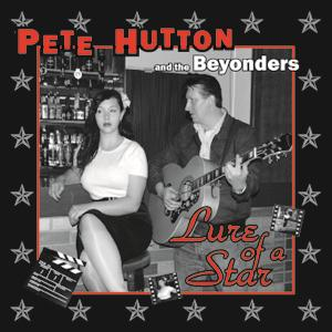 Buy Online Pete Hutton & The Beyonders - Lure Of A Star CD Album