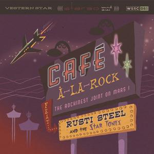 Buy Online Rusti Steel & The Star Tones - Café A La Rock CD Album