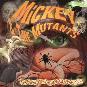 Buy Online Mickey & The Mutants - Touch The Madness CD Album