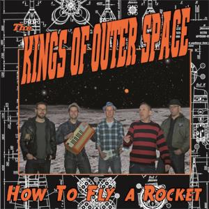 Buy Online The Kings Of Outer Space - How To Fly A Rocket