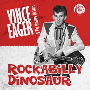 Buy Online Vince Eager & The Western All-Stars - Rockabilly Dinosaur CD Album