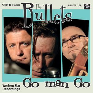Buy Online The Bullets - Go Man Go CD Album
