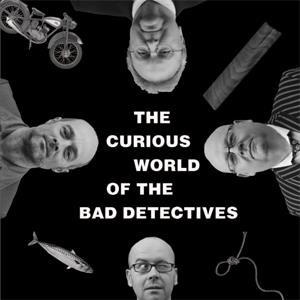 Buy Online The Bad Detectives - The Curious Worldx Of... The Bad Detectives