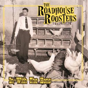 Buy Online The Roadhouse Roosters - In With The Hens