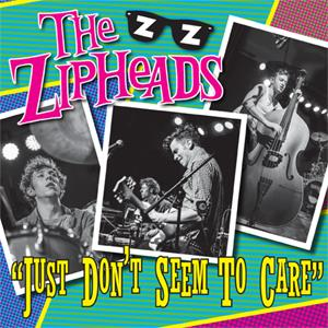 Buy Online The Zipheads - Just Dont Seem To Care