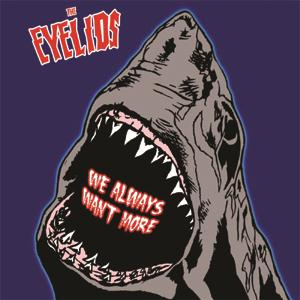 Buy Online The Eyelids - We Always Want More