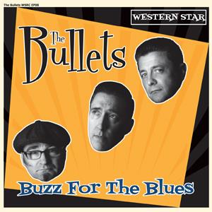 Buy Online The Bullets - Buzz For The Blues