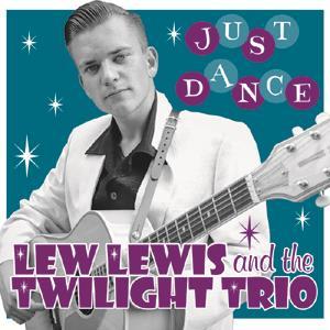 Buy Online Lew Lewis & The Twilight Trio - Just Dance