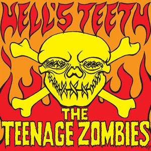 Buy Online The Teenage Zombies - Hells Teeth 10-Inch Vinyl Mini Album