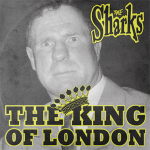 Buy Online The Sharks - The King Of London 10-Inch Mini Album
