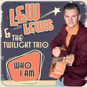 Buy Online Lew Lewis & The Twilight Trio - Who I Am CD Album