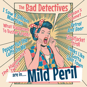 Buy Online The Bad Detectives - ...Are In Mild Peril!