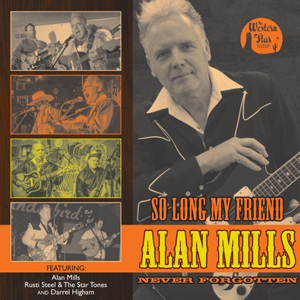 Buy Online Alan Mills, Rusti Steel & The Startones, Darrel Higham - So Long My Friend... Alan Mills, Never Forgotten