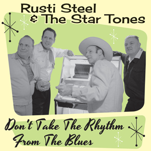 Buy Online Rusti Steel & The Star Tones - Don't Take The Rhythm From The Blues CD Album