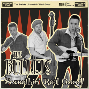 Buy Online The Bullets - Something Real Good CD Album