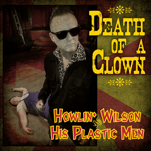 Buy Online Howlin' Wilson & His Plastic Men - Death Of A Clown 7-Inch Coloured Vinyl EP