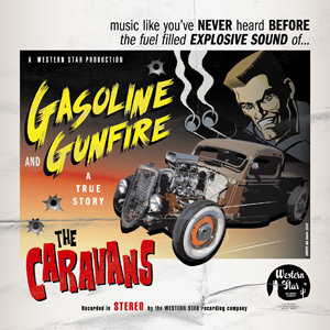 Buy Online The Caravans - Gasoline & Gunfire (True Story) CD Album
