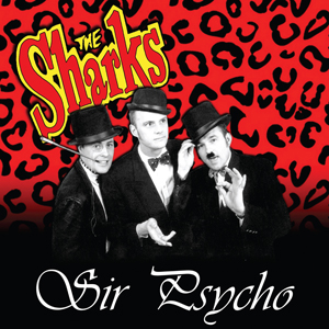 Buy Online The Sharks - Sir Psycho Coloured