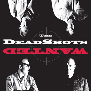 Buy Online The Deadshots - Wanted