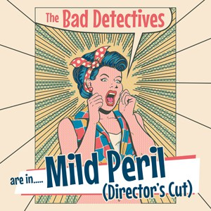 Buy Online The Bad Detectives - Are In Mild Peril (Directors Cut) CD Album