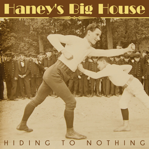 Buy Online Haney's Big House - Hiding To Nothing CD Album