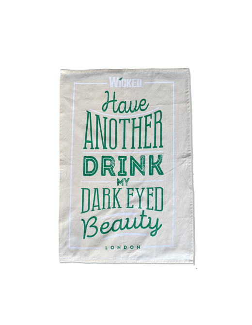 Buy Online Wicked - Have Another Drink Tea Towel